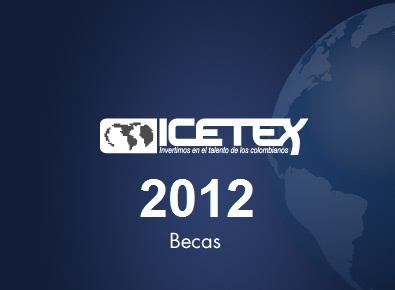 Becas icetex 2012 nominas - Becas para colombianos en el exterior ...